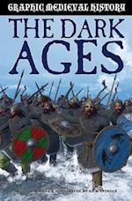The Dark Ages and the Vikings (Graphic Medieval History)