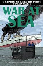 War at Sea (Graphic Modern History World War I)