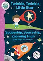 Twinkle, Twinkle, Little Star/Spaceship, Spaceship, Zooming High (Tadpoles Nursery Rhymes)
