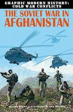 The Soviet War in Afghanistan (Graphic Modern History Cold War Conflicts)