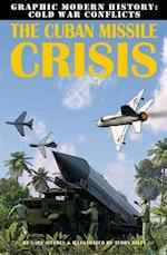 The Cuban Missile Crisis (Graphic Modern History Cold War Conflicts)