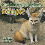 How and Why Do Animals Adapt? (All About Animals Close up)