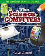 The Science of Computers (Get Connected to Digital Literacy)