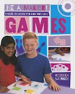 Maker Projects for Kids Who Love Games (Be a Maker)