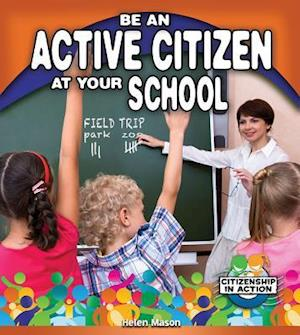 Bog, paperback Be an Active Citizen at Your School af Helen Mason