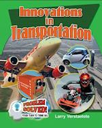 Innovations in Transportation (Problem Solved Your Turn to Think Big)