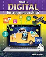 What Is Digital Entrepreneurship? (Your Start Up Starts Now a Guide to Entrepreneurship)