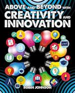 Above and Beyond with Creativity and Innovation (Fueling Your Future Going Above and Beyond in the 21st Cent)