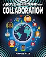 Above and Beyond with Collaboration (Fueling Your Future Going Above and Beyond in the 21st Cent)