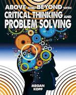 Above and Beyond with Critical Thinking and Problem Solving (Fueling Your Future Going Above and Beyond in the 21st Cent)
