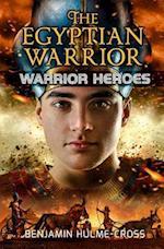 The Egyptian Warrior (Warrior Heroes)