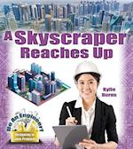A Skyscraper Reaches Up (Be an Engineer Designing to Solve Problems)