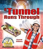 A Tunnel Runs Through (Be an Engineer Designing to Solve Problems)