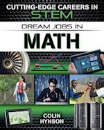 Dream Jobs in Math (Cutting Edge Careers in Stem)