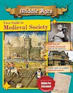 Your Guide to Medieval Society (Destination Middle Ages)