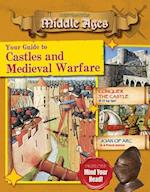 Your Guide to Castles and Medieval Warfare (Destination Middle Ages)