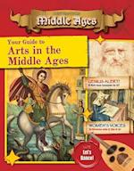 Your Guide to the Arts in the Middle Ages (Destination Middle Ages)