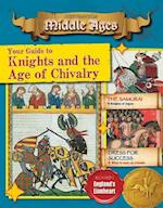 Your Guide to Knights and the Age of Chivalry (Destination Middle Ages)
