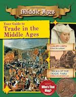 Your Guide to Trade in the Middle Ages (Destination Middle Ages)