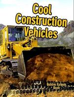 Cool Construction Vehicles (Vehicles on the Move)
