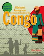 A Refugee's Journey from the Democratic Republic of the Congo (Leaving My Homeland)