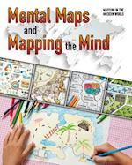 Mental Maps and Mapping the Mind (Mapping in the Modern World)