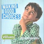 Making Good Choices (Our Values Level 2)