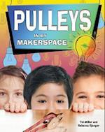 Pulleys in My Makerspace (Simple Machines in My Makerspace)