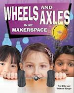 Wheels and Axles in My Makerspace (Simple Machines in My Makerspace)
