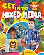 Get Into Mixed Media (Get Into It Guides)