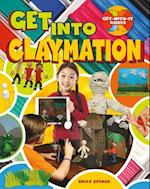 Get into Claymation (Get Into It Guides)