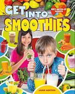 Get Into Smoothies (Get Into It Guides)