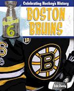 Boston Bruins (Original Six Celebrating Hockeys History)