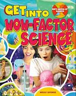 Get Into Wow-Factor Science (Get Into It Guides)