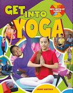 Get Into Yoga (Get Into It Guides)