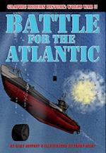 Battle for the Atlantic (Graphic Modern History World War II Crabtree)