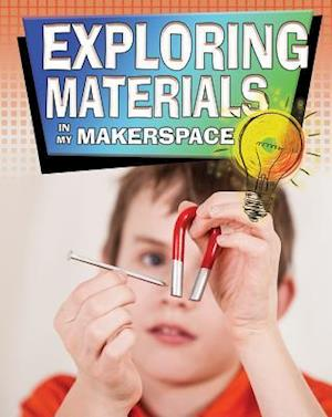 Exploring Materials in My Makerspace