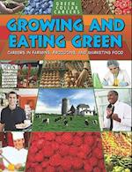 Growing and Eating Green (Green-Collar Careers)