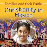 Christianity in Mexico (Families and Their Faiths)