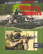 Infantry Soldiers (The World's Most Dangerous Jobs)