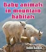 Baby Animals in Mountain Habitats af Bobbie Kalman