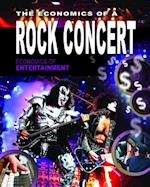 The Economics of a Rock Concert (Economics of Entertainment)