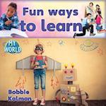Fun Ways to Learn (My World)