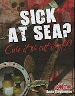 Sick at Sea? af Anna Claybourne