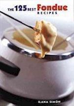 125 Best Fondue Recipes