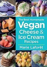 The Best Homemade Vegan Cheese & Ice Cream Recipes