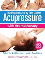 The Essential Step-by-Step Guide to Acupressure with Aromatherapy Treatments