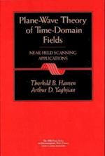 Plane-Wave Theory of Time-Domain Fields (IEEE Press Series on Electromagnetic Wave Theory)