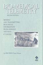 Bio-Medical Telemetry: Sensing and Transmitting Bi Biological Information from Animals & Man