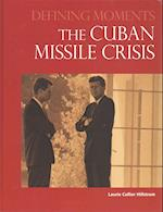 The Cuban Missile Crisis (Defining Moments)